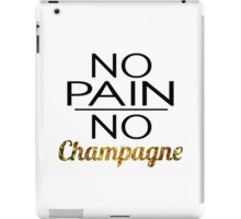 No Pain No Champagne Workout iPad Case/Skin