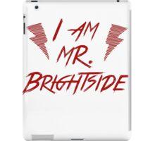 I am Mr Bright iPad Case/Skin