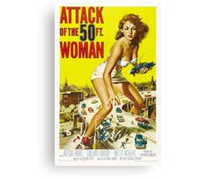 Attack of the 50ft woman Canvas Print