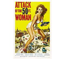 Attack of the 50ft woman Photographic Print