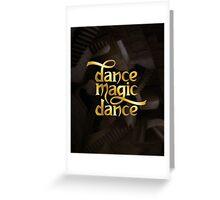 Dance Magic Dance Greeting Card