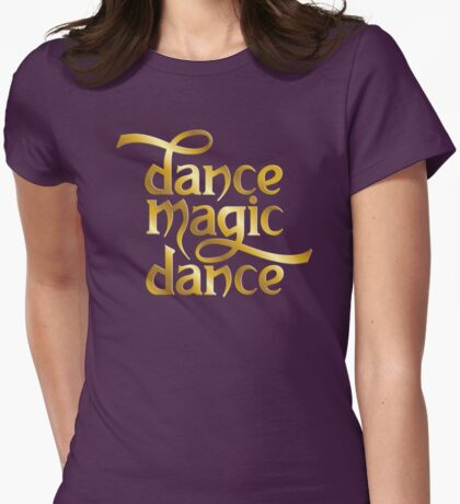 Dance Magic Dance Womens Fitted T-Shirt