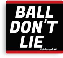 Ball Don't Lie BBP Canvas Print