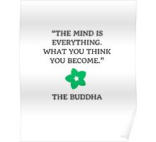 The mind is everything. What you think you become - Buddhist Quote Poster