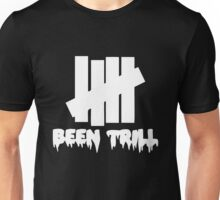 been trill undefeated white Unisex T-Shirt
