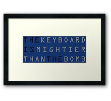 The keyboard is mightier than the bomb. Framed Print