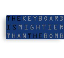 The keyboard is mightier than the bomb. Canvas Print