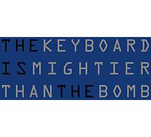 The keyboard is mightier than the bomb. Photographic Print