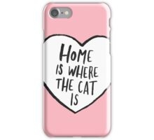 Home Is Where The Cat Is iPhone Case/Skin