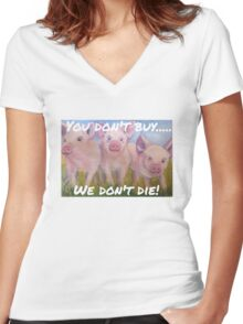 """""""You don't buy...we don't die!"""" Women's Fitted V-Neck T-Shirt"""