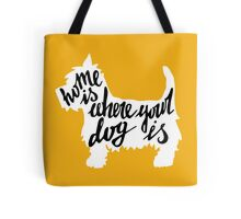 Home is where your dog is Tote Bag