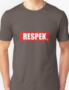 Put some RESPEK on my Name Unisex T-Shirt