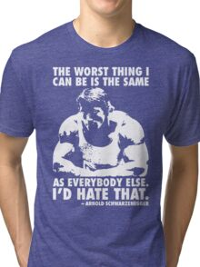 The Worst Thing Tri-blend T-Shirt