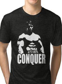 CONQUER (Arnold Standing) Tri-blend T-Shirt