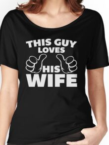 This Guy Loves Wife Quote Women's Relaxed Fit T-Shirt