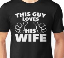 This Guy Loves Wife Quote Unisex T-Shirt