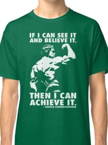 See, Believe, Achieve Classic T-Shirt