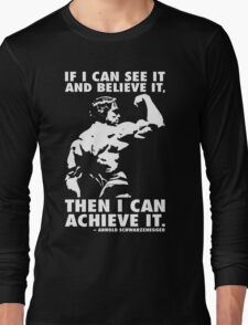 See, Believe, Achieve Long Sleeve T-Shirt