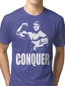 CONQUER (Arnold Single Bicep Flex) Tri-blend T-Shirt