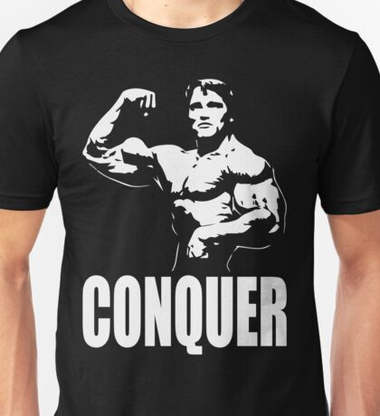 CONQUER (Arnold Single Bicep Flex) Unisex T-Shirt