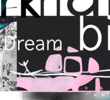 Work hard Dream big Sticker