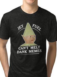 Jet Fuel Can't Melt Dank Memes T-Shirt Tri-blend T-Shirt