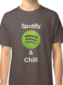 Spotify and chill Classic T-Shirt