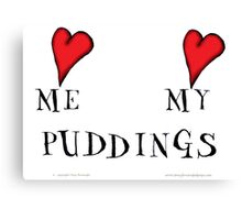 love me love my puddings, tony fernandes Canvas Print