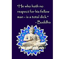 Bhudda's advice Photographic Print