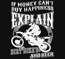 If money can't buy happiness explan Dirt Bike's and Beer T-Shirt