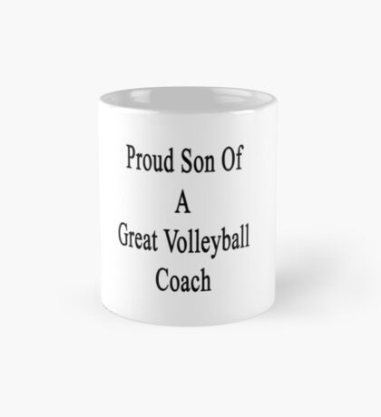 Proud Son Of A Great Volleyball Coach  Mug