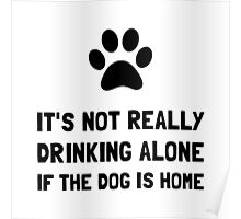 Drinking Alone Dog Poster