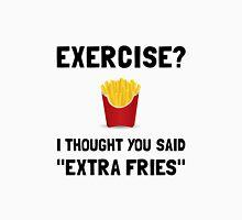Exercise Extra Fries Unisex T-Shirt