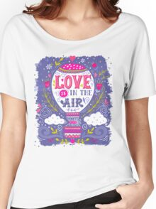 Love is in the air | Hot air balloon Women's Relaxed Fit T-Shirt
