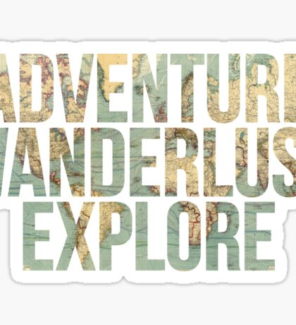 ADVENTURE, WANDERLUST, EXPLORE, map Sticker