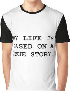 Life True Story Graphic T-Shirt
