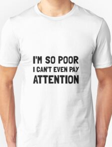 Poor Attention T-Shirt