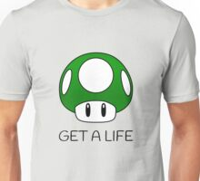 Get a Life Mushroom (Black Text) Unisex T-Shirt