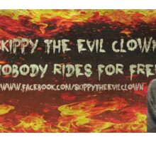 Skippy The Evil Clown Nobody Rides For Free Bumper Stickers.  Sticker