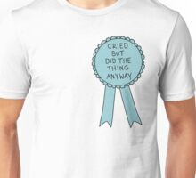 Did The Thing Anyway Unisex T-Shirt
