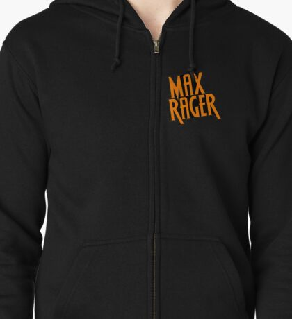 Max Rager  Zipped Hoodie