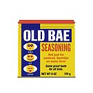 Old Bay or Old Bae?? For lovers of Old Bay by Melanie St. Clair