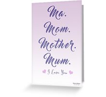 Mom Means I Love You Greeting Card