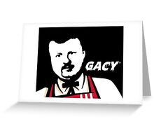 Colonel Gacy Greeting Card