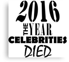 2016 - The Year Celebrities Died Canvas Print