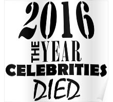 2016 - The Year Celebrities Died Poster