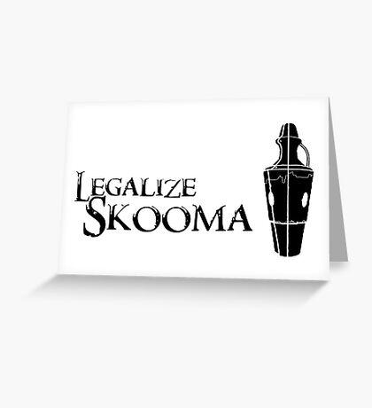 Legalize Skooma Greeting Card
