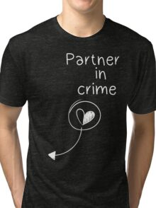 Partner in crime Tri-blend T-Shirt