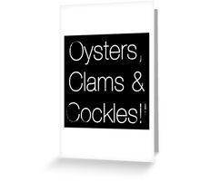 Oyster, Clams & Cockles!! Greeting Card