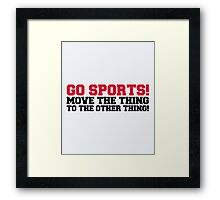 Go Sports! Funny Quote Framed Print